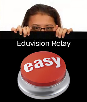 Eduvision Relay - easy as 1-2-3 video publishing