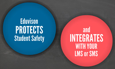 Eduvision protects student safety and integrates with LMS and SMS systems